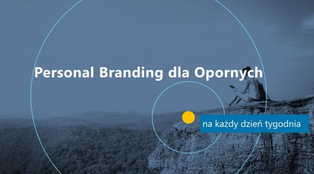 Personal Branding Dla Opornych